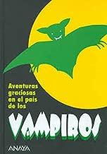 Aventuras graciosas en el pais de los Vampiros/ Fun Adventures in the Vampire's Land (Spanish Edition)