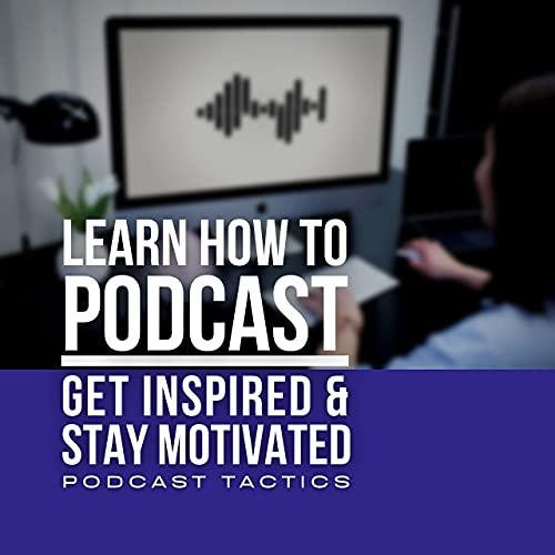 Podcast Tactics Podcast By PodcastTactics.com cover art