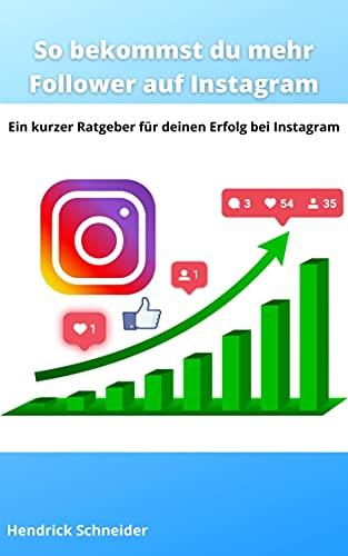 So bekommst du mehr Follower auf Instagram: Ein kurzer Ratgeber