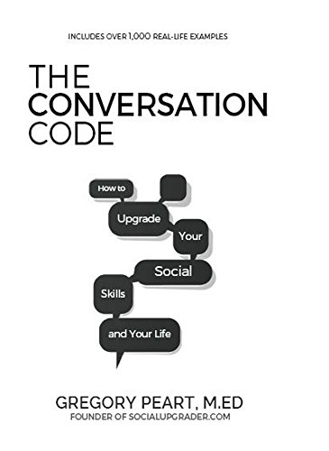 The Conversation Code: How to Upgrade Your Social Skills and Your Life (English...