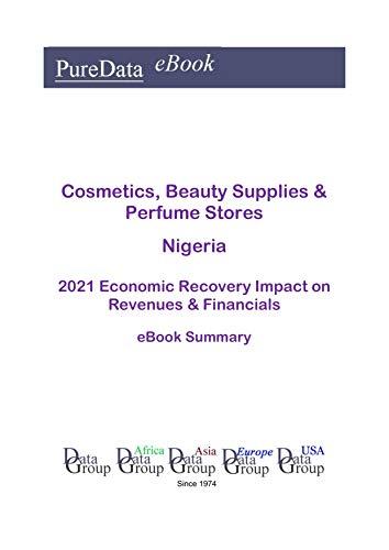 Cosmetics, Beauty Supplies & Perfume Stores Nigeria Summary: 2021 Economic Recovery...