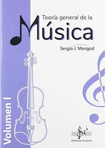 TEORÍA GENERAL DE LA MÚSICA: VOLUMEN 1