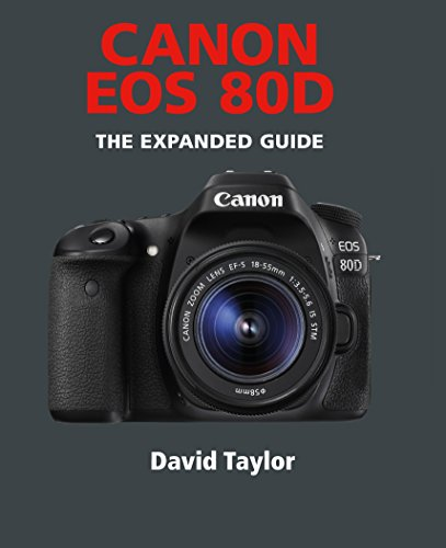 Canon EOS 80D (The Expanded Guide) (English Edition)