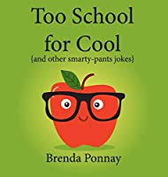 Too School for Cool: And Other Smarty-pants Jokes (Illustrated Jokes)