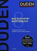 Duden - Das Synonymwoerterbuch: Treffend formulieren mit 300 000 sinnverwandten Woertern