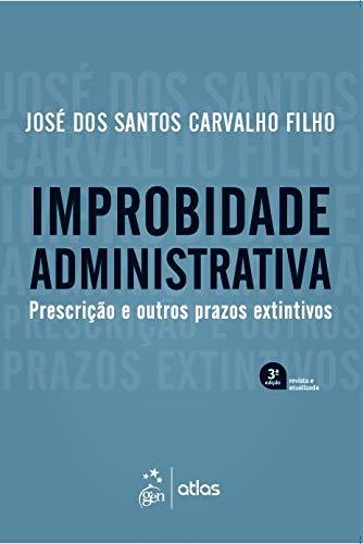 Improbidade Administrativa - Prescrição e outros prazos extintivos
