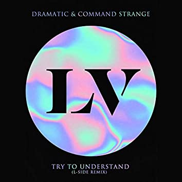 Try to Understand (L-Side Remix)