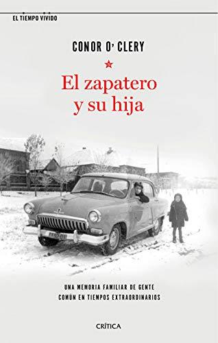 El zapatero y su hija: Una memoria familiar de gente común en tiempos extraordinarios