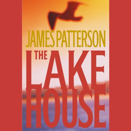 The Lake House                   By:                                                                                                                                 James Patterson                               Narrated by:                                                                                                                                 Hope Davis,                                                                                        Stephen Lang                      Length: 7 hrs and 30 mins     532 ratings     Overall 3.5