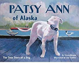 Patsy Ann of Alaska: The True Story of a Dog (Paperback) - Common