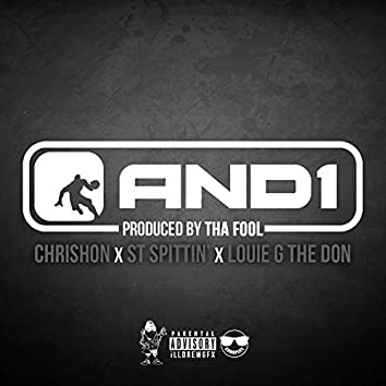And1 (feat. ST Spittin' & Louie G the Don)