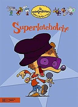 Superlatchatche - Book #1 of the Les Minijusticiers