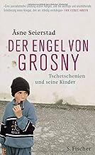 Der Engel von Grosny: Tschetschenien und seine Kinder