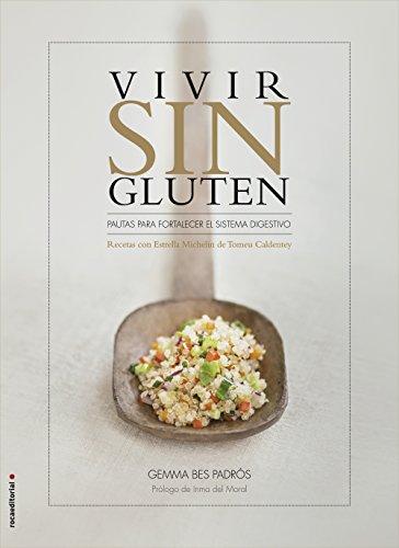 Vivir sin gluten: Recetas con Estrella Michelin de Tomeu Caldentey