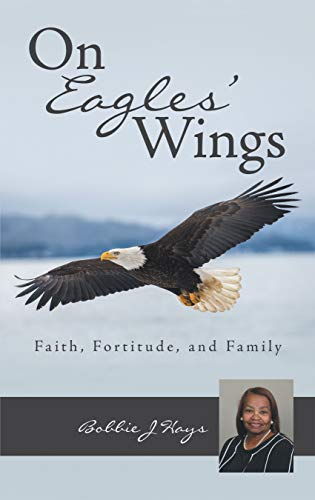 On Eagles' Wings: Faith, Fortitude, and Family (English Edition)