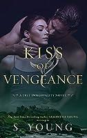 Kiss of Vengeance: A True Immortality Novel
