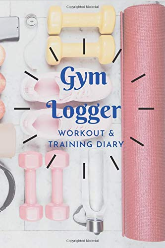 Gym Logger Workout Diary and Training Notebook: A Daily Food and Exercise Journal to Help You Become the Best Version of Yourself, Goal Journal and Commit Planner for Setting Goals