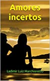 Amores incertos (Portuguese Edition)