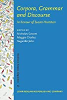 Corpora, Grammar, Text and Discourse (Studies in Corpus Linguistics)