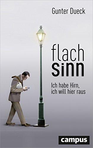 Flachsinn: Ich habe Hirn, ich will hier raus, plus E-Book inside (ePub, mobi oder pdf)