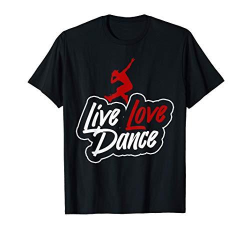 Regalo de bailarines diciendo Live Love Dance Camiseta