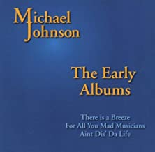 The Early Albums (There is a Breeze, For All You Mad Musicians & Ain't Dis Da Life)