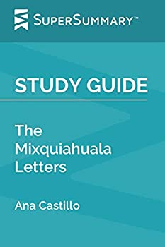 Study Guide  The Mixquiahuala Letters by Ana Castillo  SuperSummary