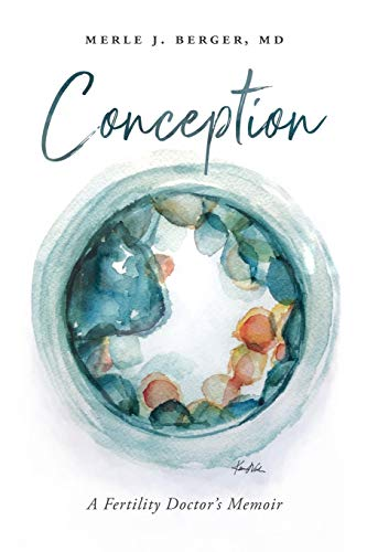 Conception: A Fertility Doctor's Memoir