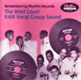 Remembering Rhythm Records-The West Coast R&B Vocal Sound