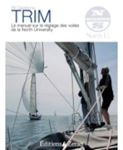 Trim: Manuel pratique et théorique sur le réglage des voiles
