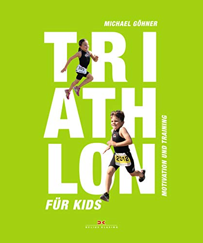 Triathlon für Kids: Motivation und Training (German Edition)