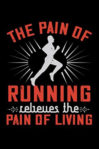 Jogger Notizbuch The pain of running relieves the pain of living: Läufer Notizbuch Din A5 mit 120 karierte Seiten Geschenk für Marathonläufer, Jogger und Läufer