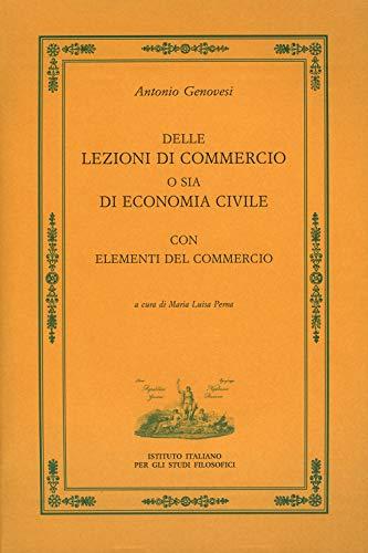 Delle lezioni di commercio o sia di economia civile