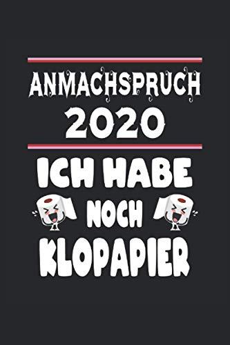 Anmachspruch 2020 Ich Habe Noch Klopapier: Notizbuch - Notizheft - Notizblock - Tagebuch - Planer - Kariert - Karierter Notizblock- 6 x 9 Zoll (15.24 x 22.86 cm) - 120 Seiten