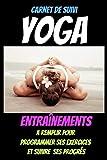 Carnet de suivi YOGA-livre meditation debutant-yoga livre debutant-yoga pour maigrir-yoga guide-yoga et bien etre-yoga grossesse: yoga journal ... enceinte-yoga 100 postures-pratique du yoga