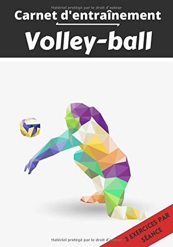 Carnet d'entraînement Volley-ball: Planifier et suivi des séances de sport | Exercice et objectif d'entraînement pour progresser | Passion sportif : Volley-ball | Idée cadeau |