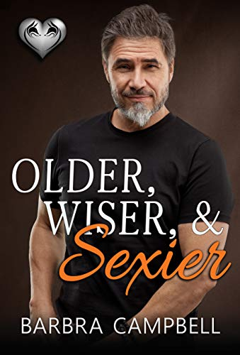 Older, Wiser, & Sexier (The Silver Fox Series) by [Barbra Campbell]
