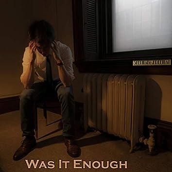Was it Enough?