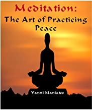 Meditation: The Art of Practicing Peace