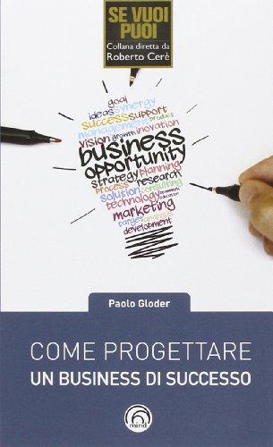 Come progettare un business di successo