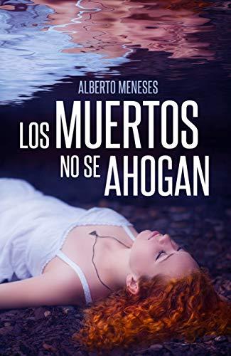 Los muertos no se ahogan (Roberto Fuentes nº 1) eBook: Meneses ...