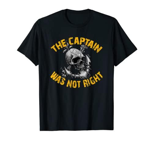 El capitán no tenía razón con calavera y ancla. Camiseta