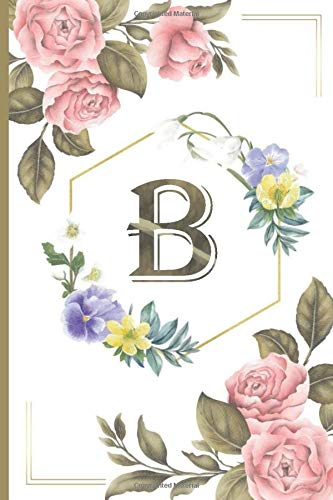 B: Calla lily notebook flowers Personalized Initial Letter B Monogram Blank Lined Notebook,Journal for Women and Girls ,School Initial Letter B floral vintage pink peonies 6 x 9