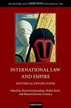 International Law and Empire: Historical Explorations (The History and Theory of International Law)