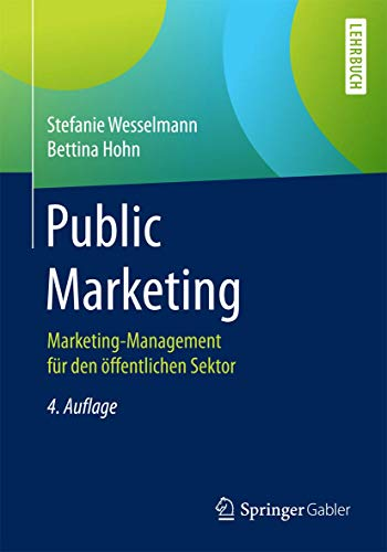 Public Marketing: Marketing-Management für den öffentlichen Sektor