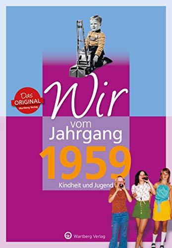 Wir vom Jahrgang 1959 - Kindheit und Jugend (Jahrgangsbände / Geburtstag)