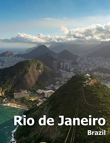 Rio de Janeiro: Coffee Table Photography Travel Picture Book Album Of A Brazilian City in Brazil South America Large Size Photos Cover