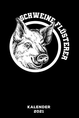 Schweine Flüsterer: Kalender 2021 und Jahresplaner von Januar bis Dezember mit Ferien, Feiertagen und Monatsübersicht | Organizer, Taschenkalender und Organizer für 1 Jahr