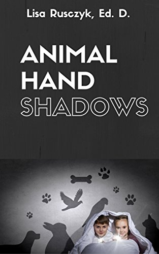 Hand Shadows for Kids: Shadow Puppets With Easy To Follow Illustrations (Dr. Lisa's Kids Learning Books) (English Edition)