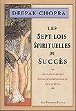 Les Sept Lois spirituelles du succès - Les éditions Trédaniel - 08/01/2007
